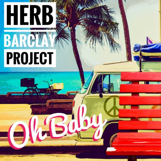 Herb Barclay Project - Oh Baby Single