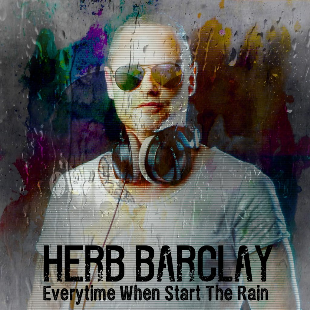 Herb Barclay - Everytime When Start The Rain